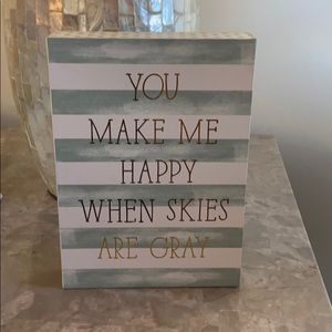You make me happy when skies are gray decor